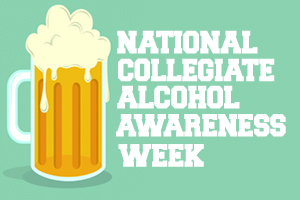 Collegiate Alcohol Awareness Week